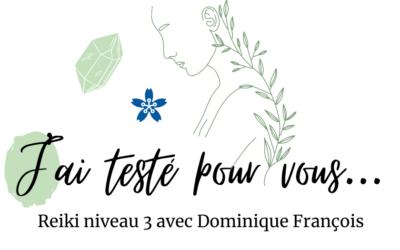 J'ai testé pour vous… l'initiation Reiki avec Dominique François